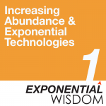 episode 1 increasing abundance & exponential technologies